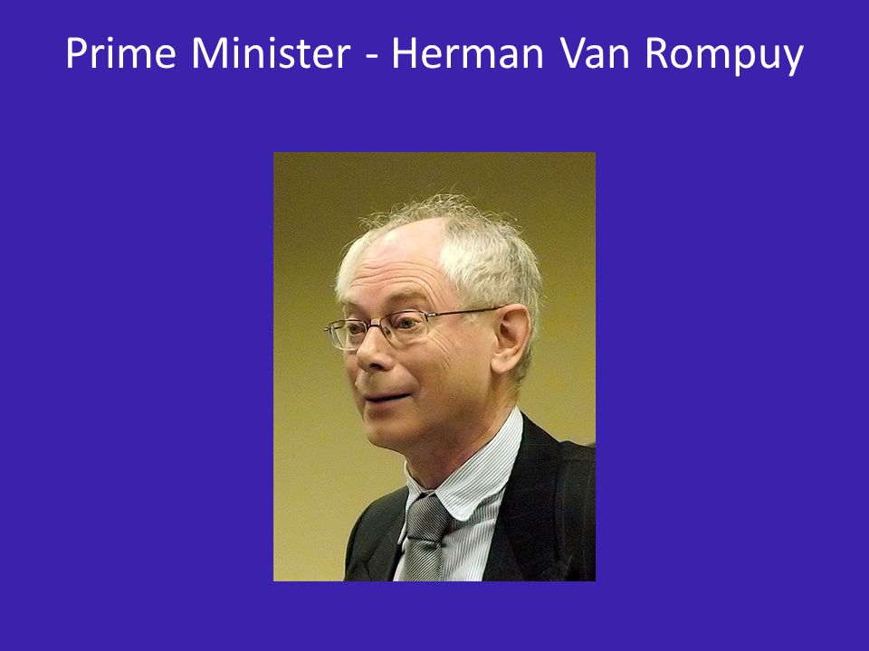 Prime Minister - Herman Van Rompuy