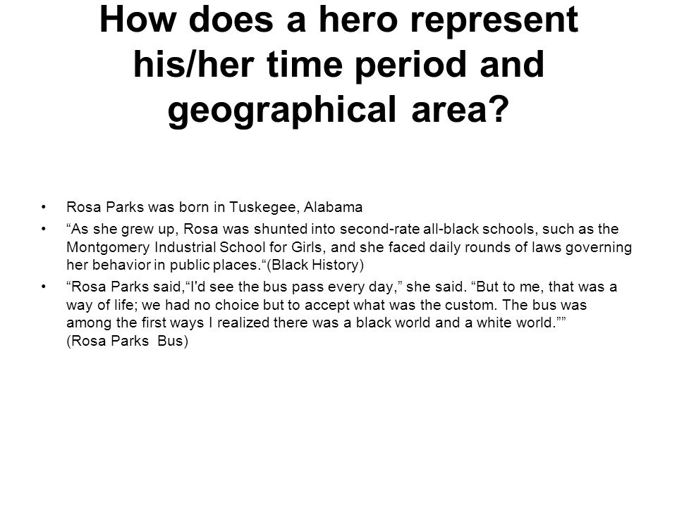 How does a hero represent his/her time period and geographical area