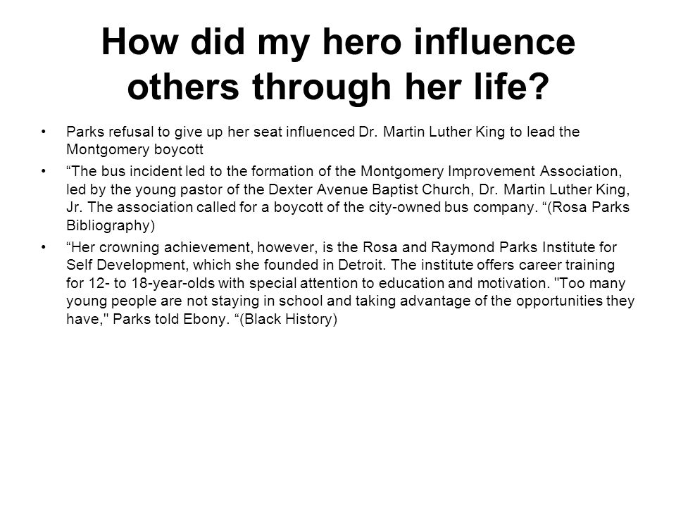 How did my hero influence others through her life
