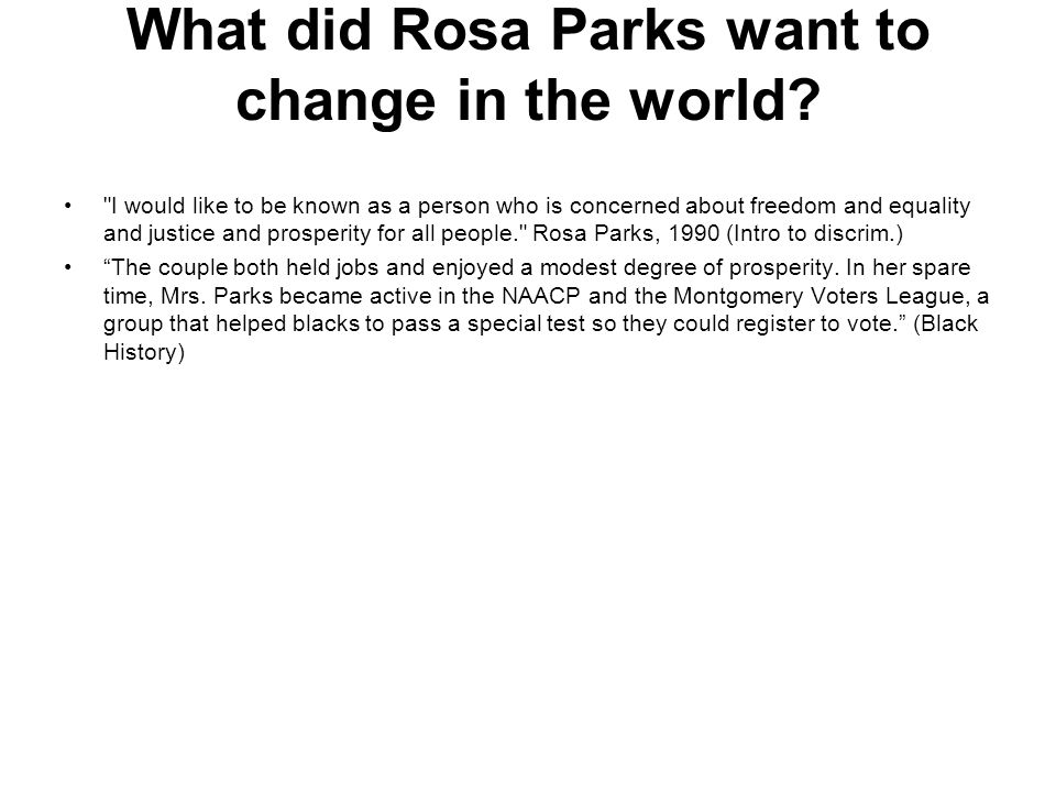 What did Rosa Parks want to change in the world