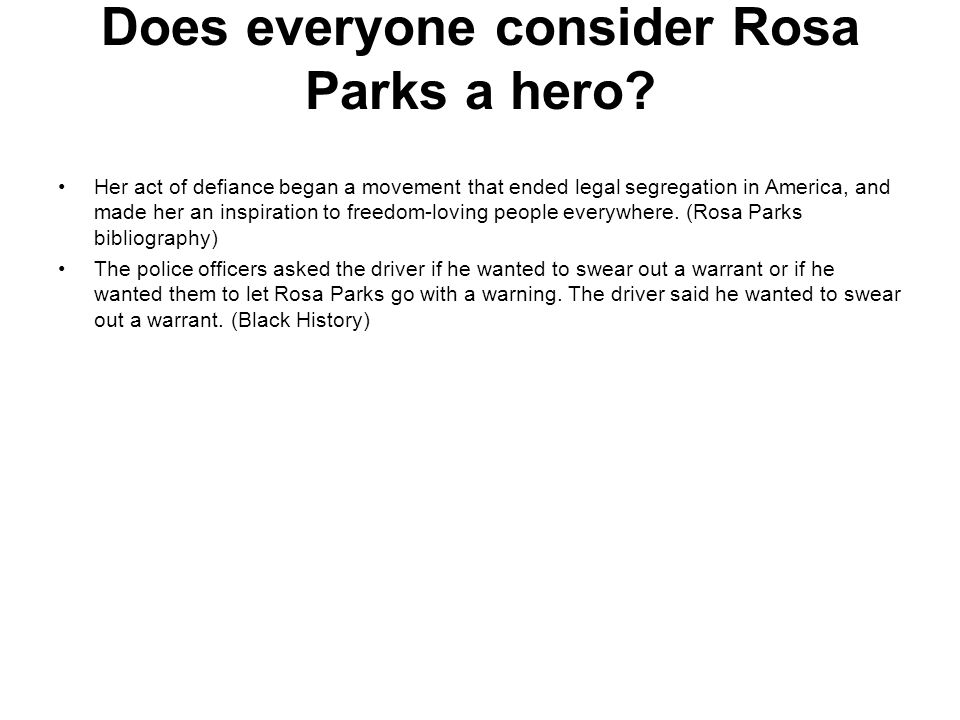 Does everyone consider Rosa Parks a hero
