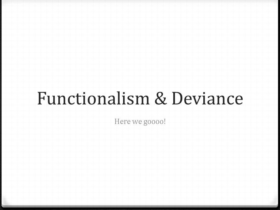 Functionalism & Deviance
