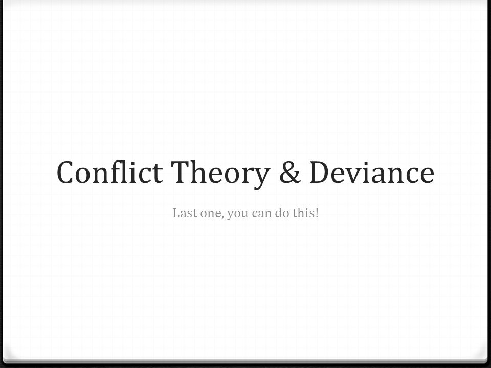 Conflict Theory & Deviance