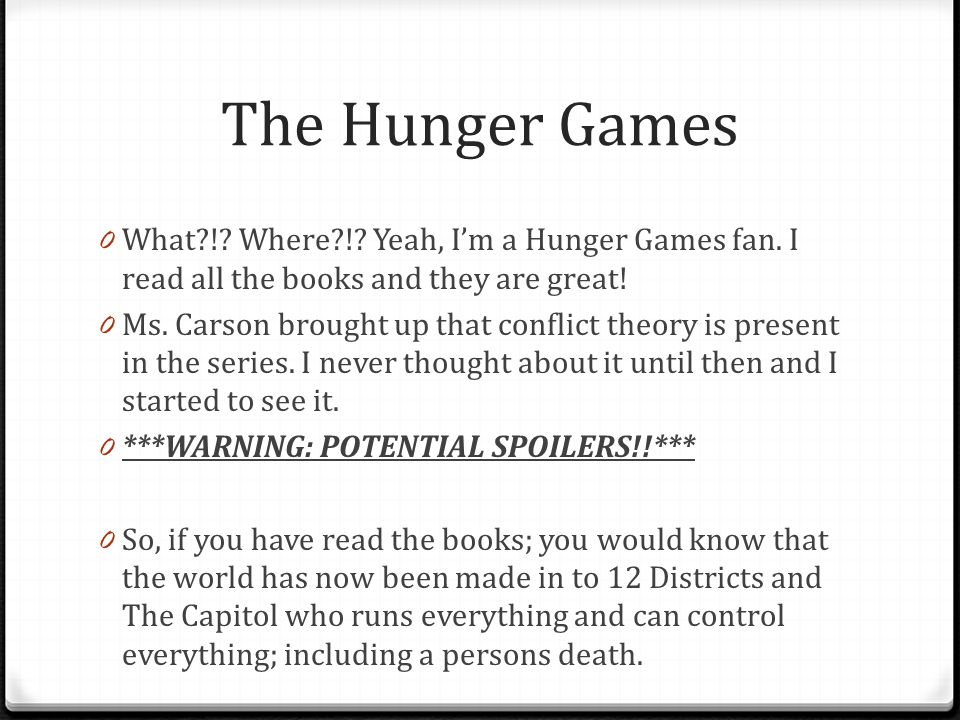 The Hunger Games What ! Where ! Yeah, I'm a Hunger Games fan. I read all the books and they are great!