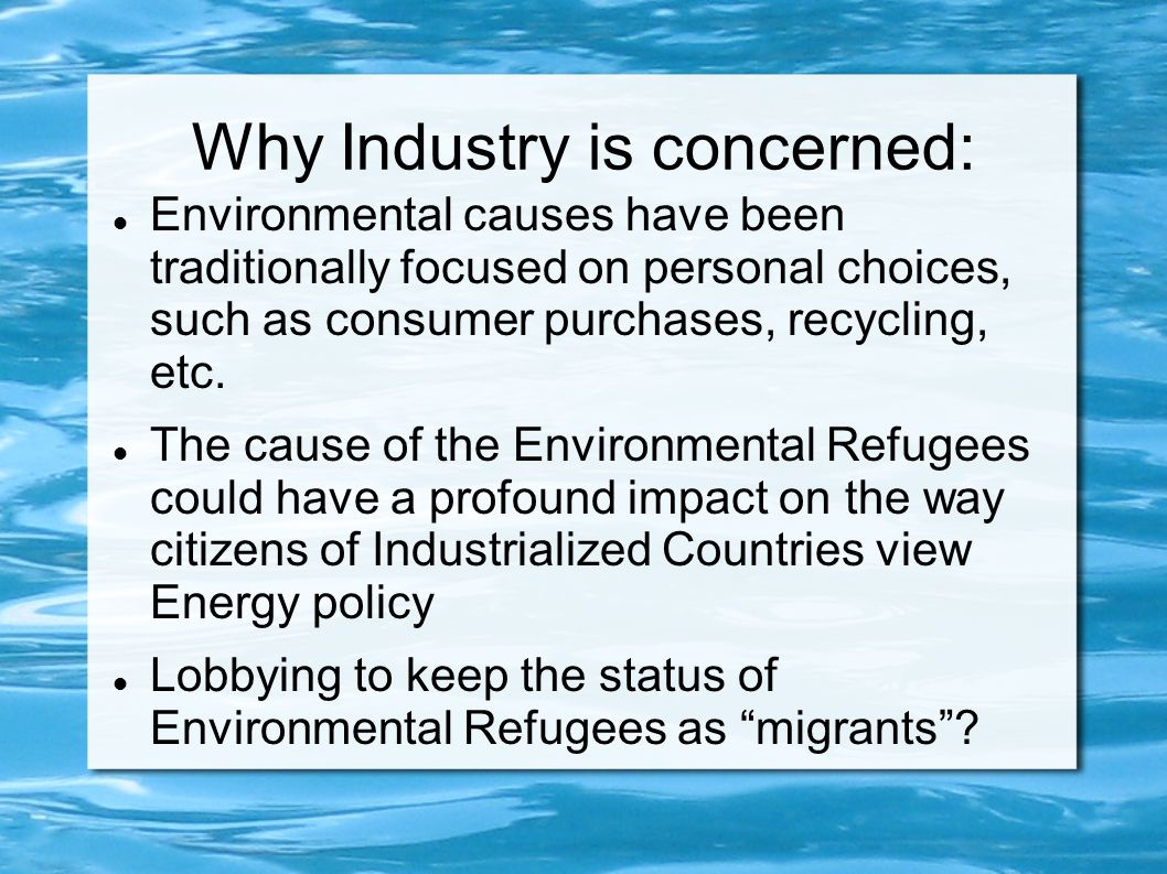 Why Industry is concerned: