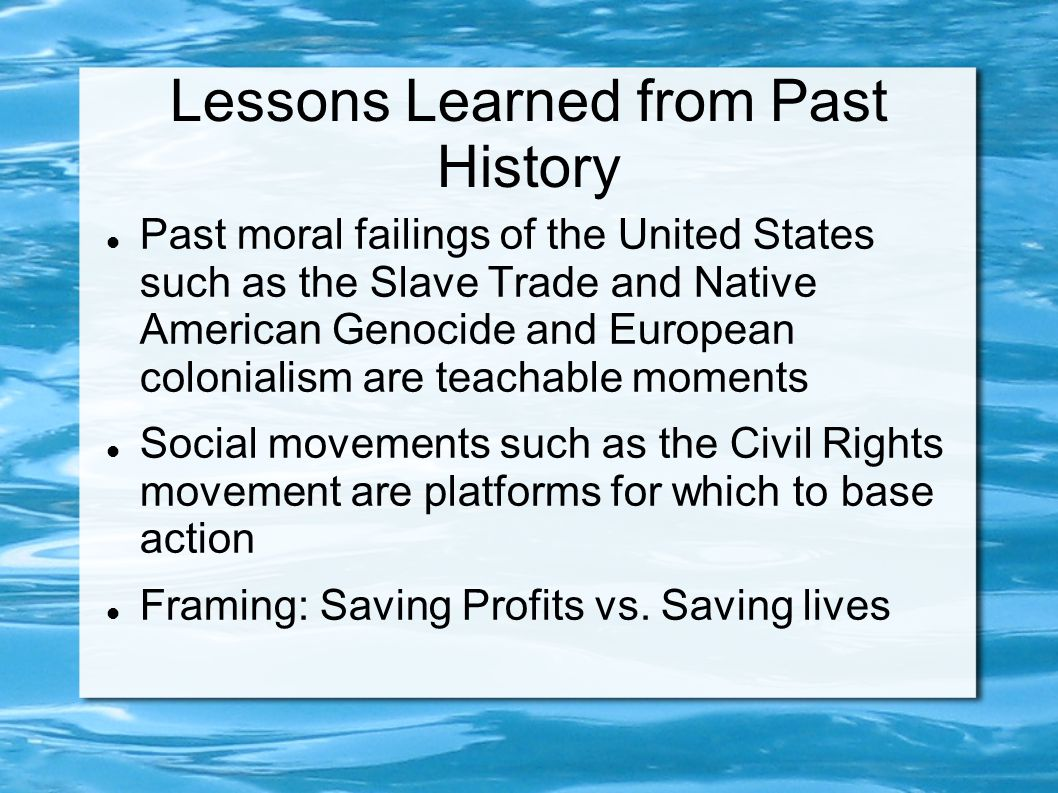 Lessons Learned from Past History