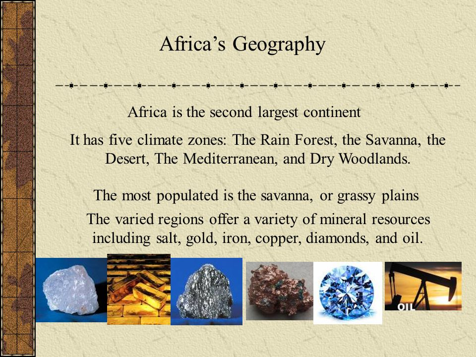 Africa's Geography Africa is the second largest continent