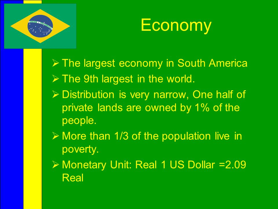 Economy The largest economy in South America