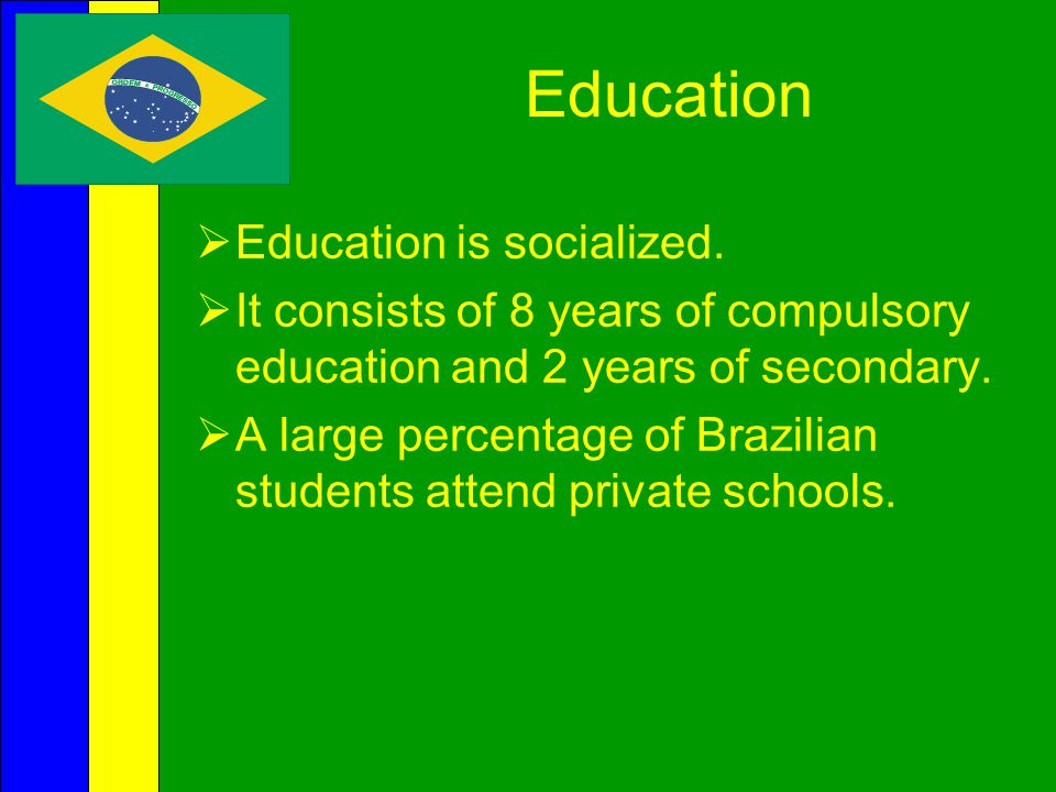 Education Education is socialized.