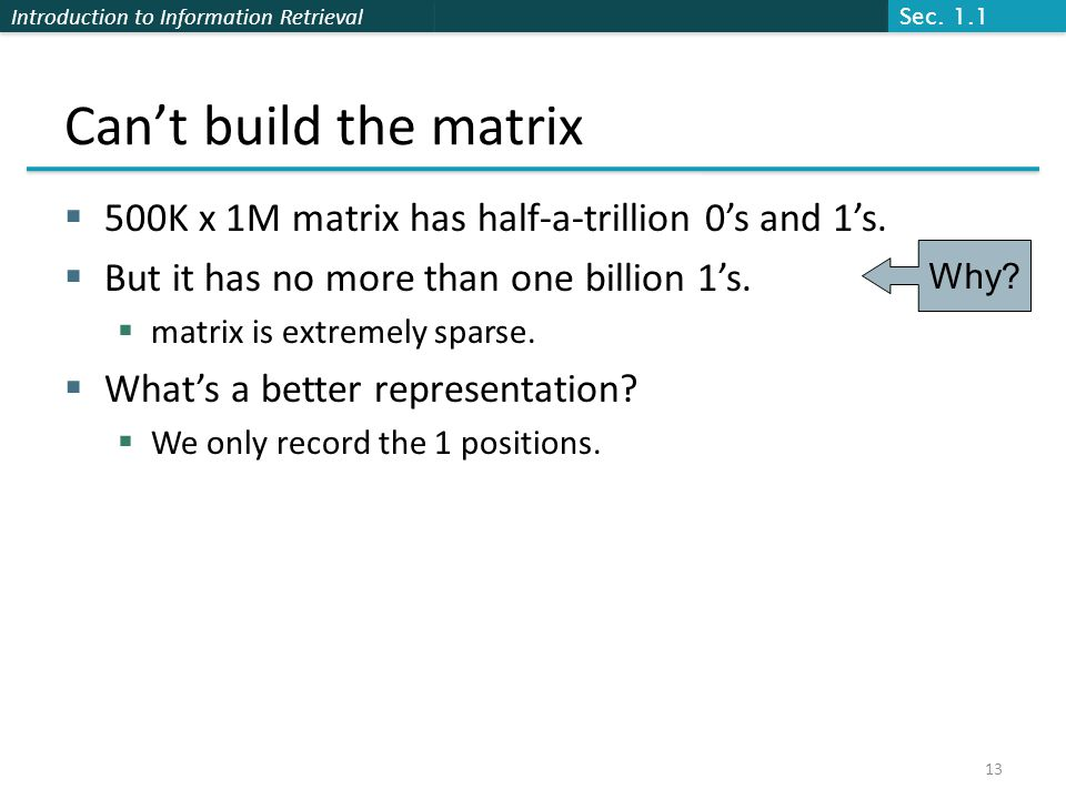 Sec. 1.1 Can't build the matrix. 500K x 1M matrix has half-a-trillion 0's and 1's. But it has no more than one billion 1's.