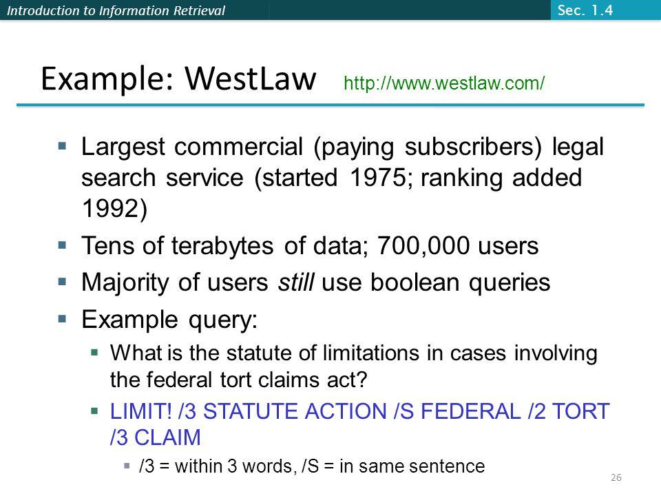 Example: WestLaw http://www.westlaw.com/