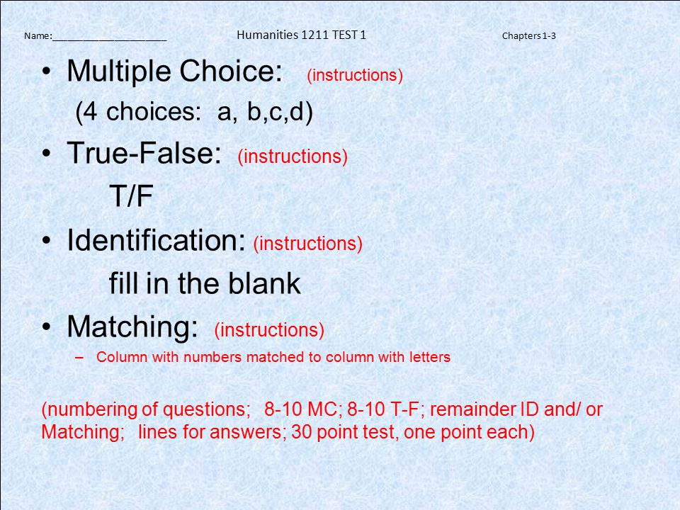 Multiple Choice: (instructions) True-False: (instructions) T/F