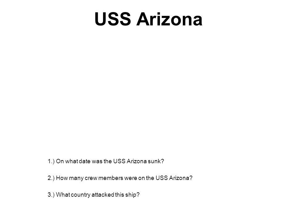 USS Arizona 1.) On what date was the USS Arizona sunk