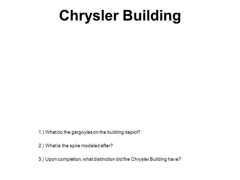 Chrysler Building 1.) What do the gargoyles on the building depict