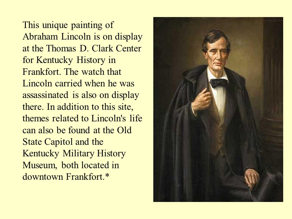 This unique painting of Abraham Lincoln is on display at the Thomas D