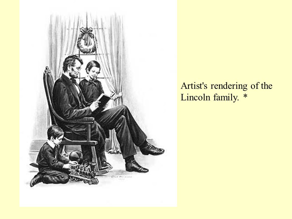 Artist s rendering of the Lincoln family. *