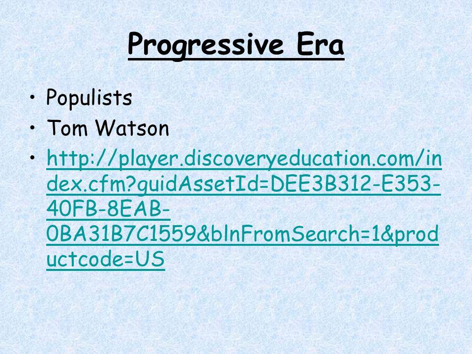 Progressive Era Populists Tom Watson