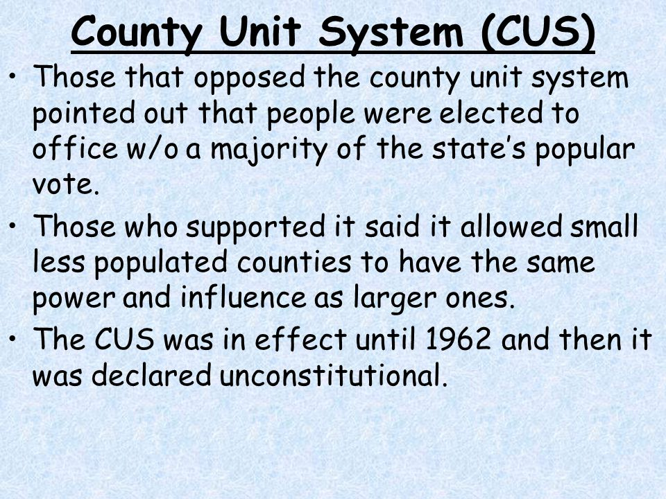 County Unit System (CUS)