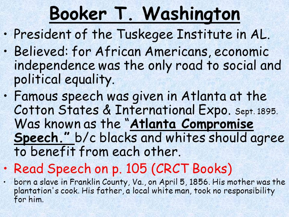 Booker T. Washington President of the Tuskegee Institute in AL.