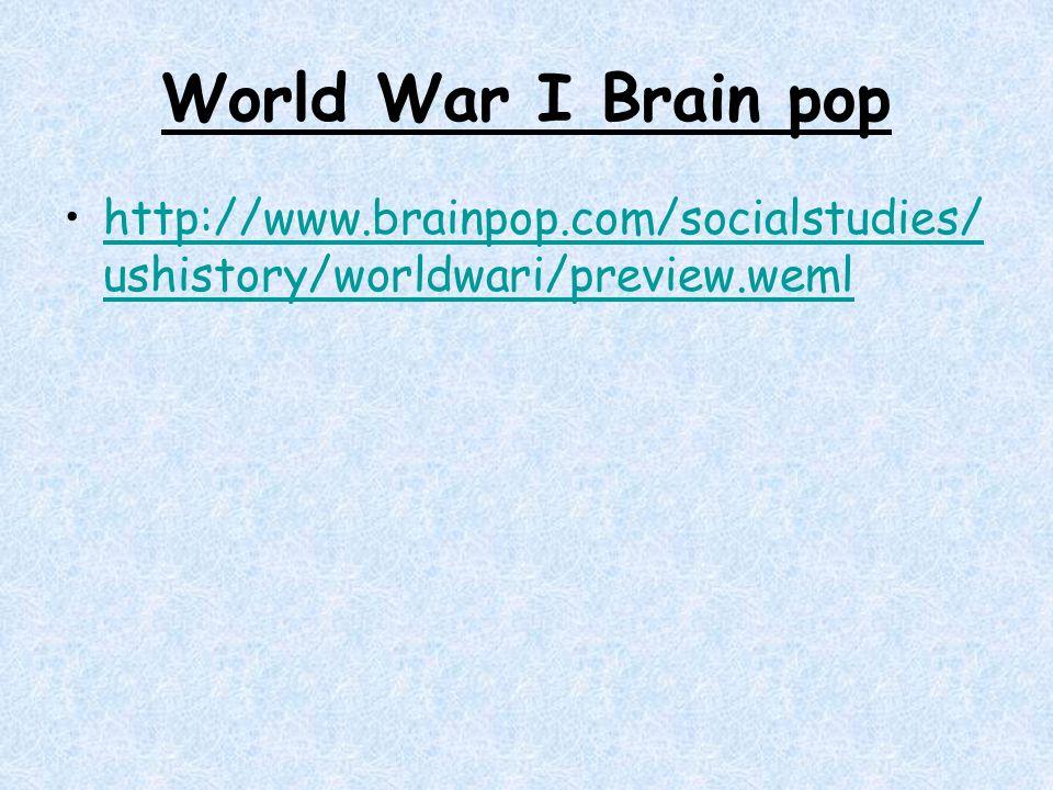 World War I Brain pop http://www.brainpop.com/socialstudies/ushistory/worldwari/preview.weml