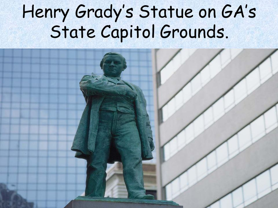 Henry Grady's Statue on GA's State Capitol Grounds.