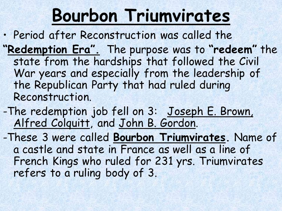 Bourbon Triumvirates Period after Reconstruction was called the