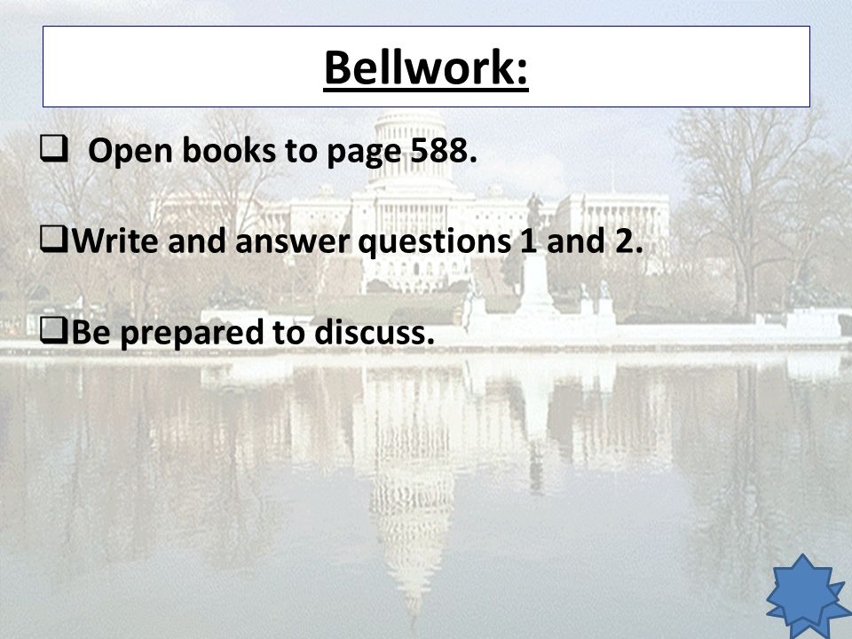 Bellwork: Open books to page 588. Write and answer questions 1 and 2.