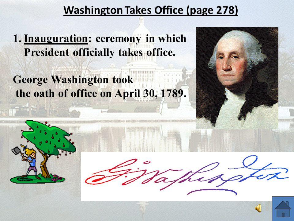 Washington Takes Office (page 278)