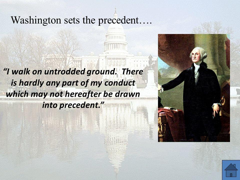 Washington sets the precedent….