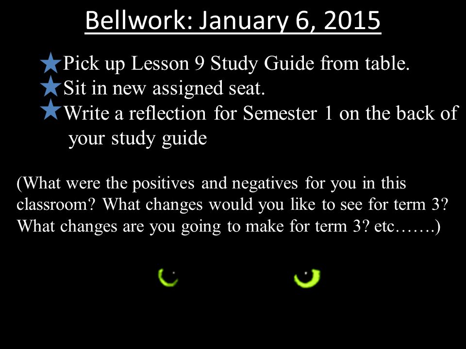 Bellwork: January 6, 2015 Pick up Lesson 9 Study Guide from table.