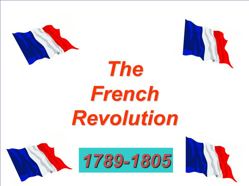 The French Revolution 1789-1805