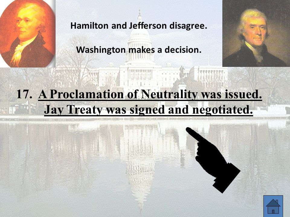 Hamilton and Jefferson disagree. Washington makes a decision.