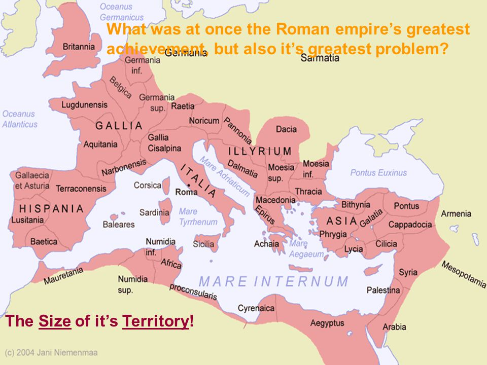 What was at once the Roman empire's greatest achievement, but also it's greatest problem