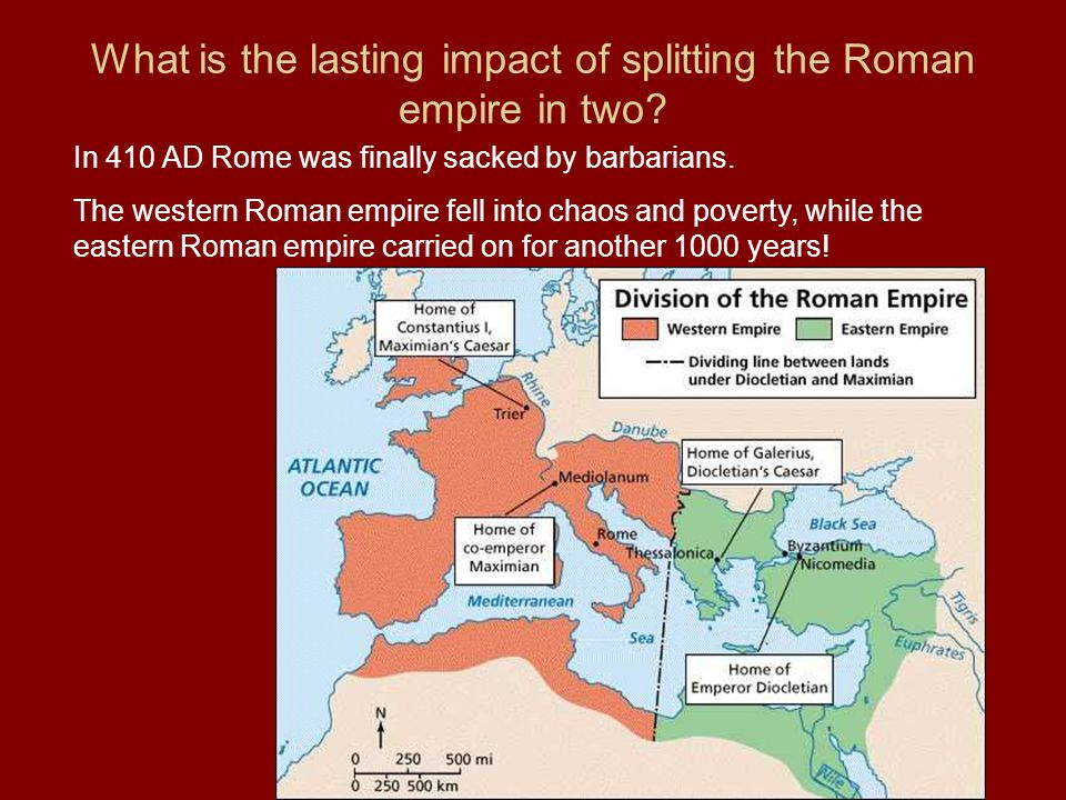 What is the lasting impact of splitting the Roman empire in two
