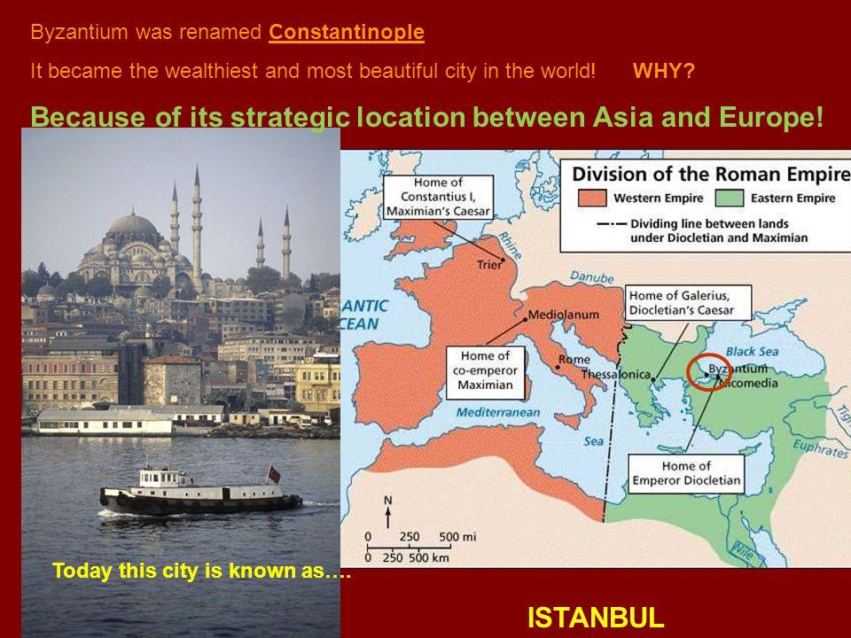Because of its strategic location between Asia and Europe!