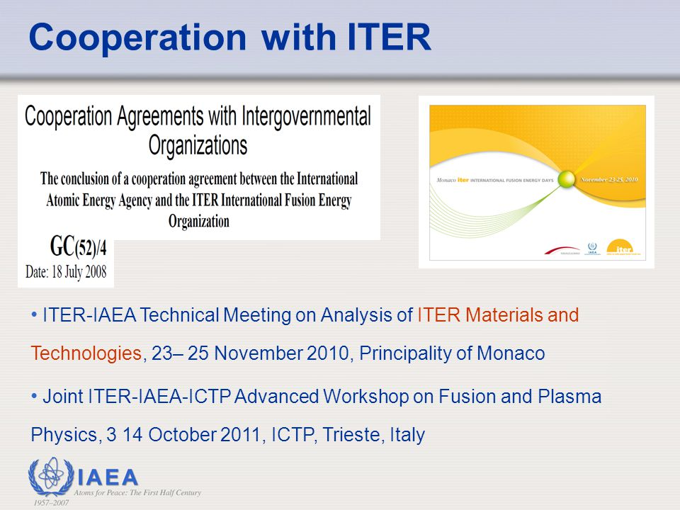 Cooperation with ITER ITER-IAEA Technical Meeting on Analysis of ITER Materials and Technologies, 23– 25 November 2010, Principality of Monaco.