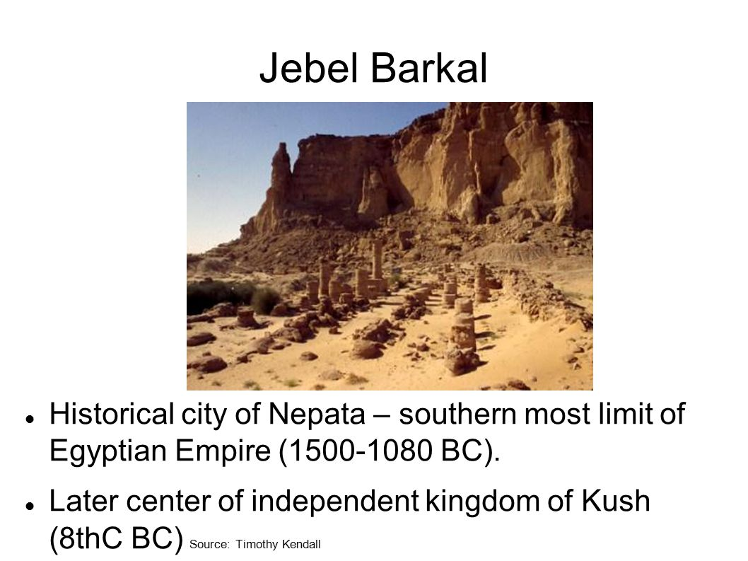 Jebel Barkal Historical city of Nepata – southern most limit of Egyptian Empire (1500-1080 BC).