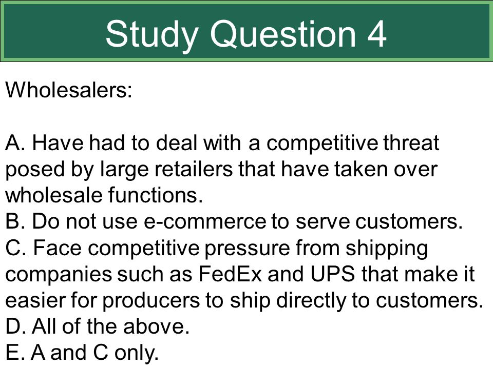 Study Question 4 Wholesalers: