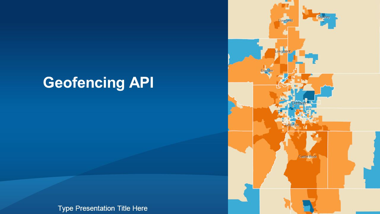 Geofencing API Type Presentation Title Here