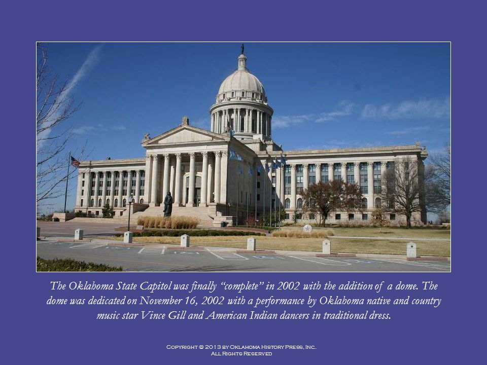 The Oklahoma State Capitol was finally complete in 2002 with the addition of a dome.