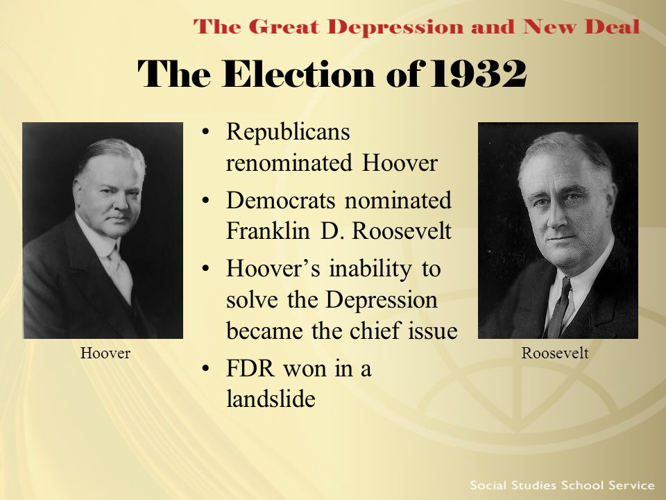 The Election of 1932 Republicans renominated Hoover