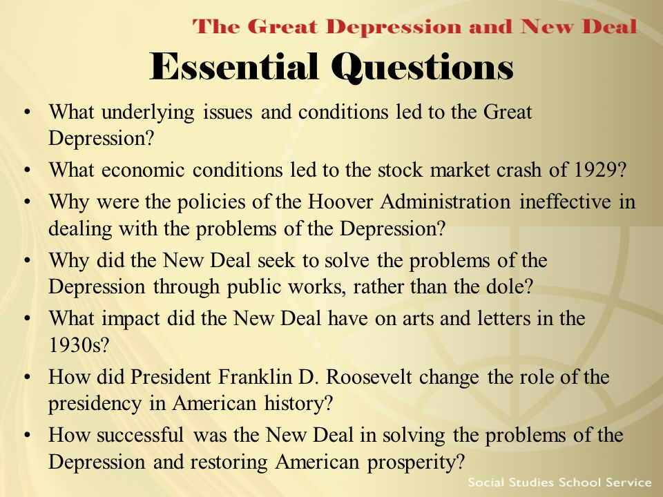 Essential Questions What underlying issues and conditions led to the Great Depression