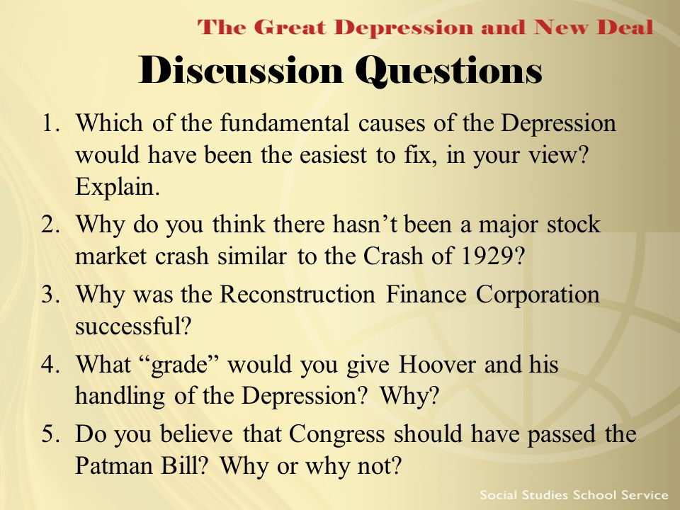 Discussion Questions Which of the fundamental causes of the Depression would have been the easiest to fix, in your view Explain.