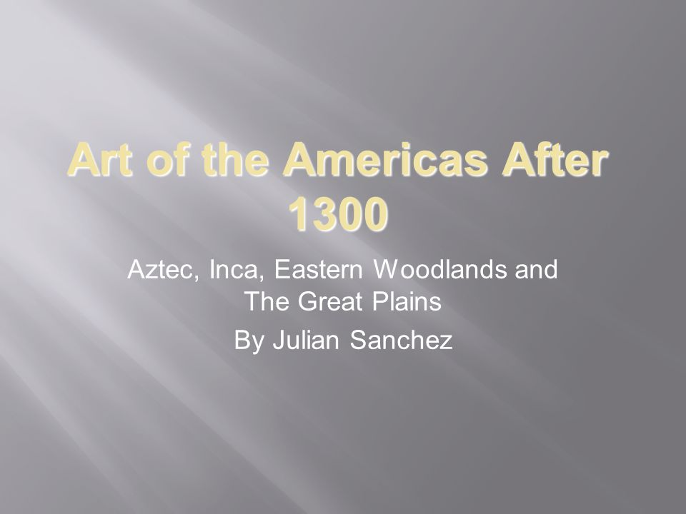 Art of the Americas After 1300