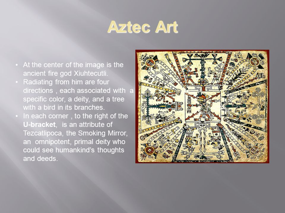 Aztec Art At the center of the image is the ancient fire god Xiuhtecutli.