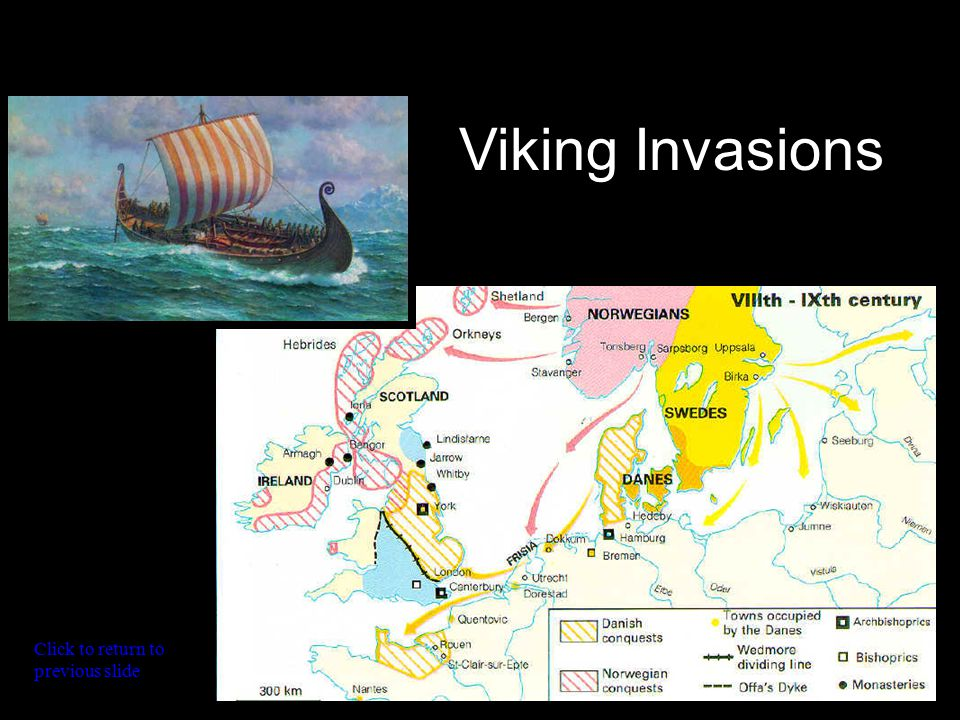 Viking Invasions Click to return to previous slide