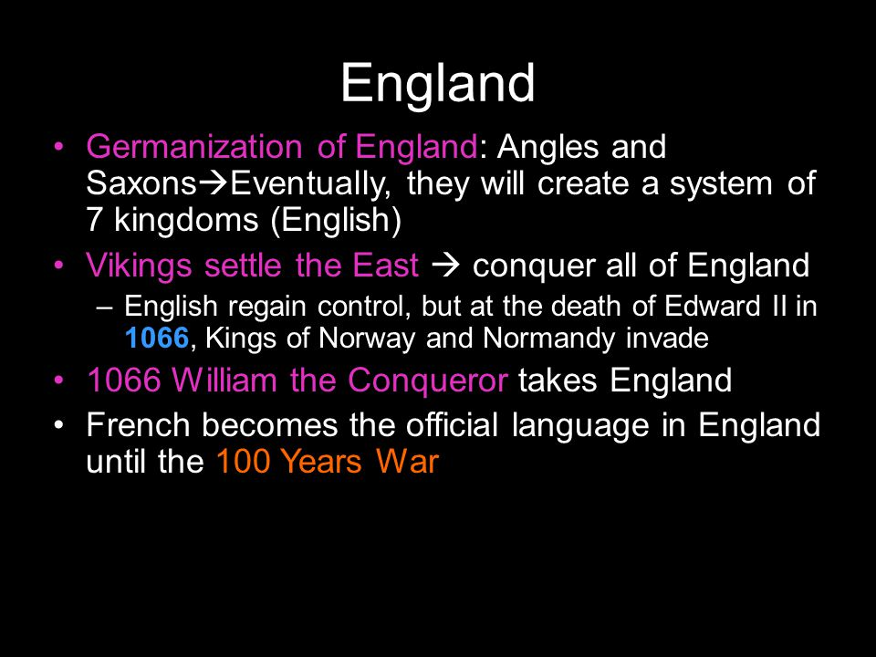 England Germanization of England: Angles and SaxonsEventually, they will create a system of 7 kingdoms (English)