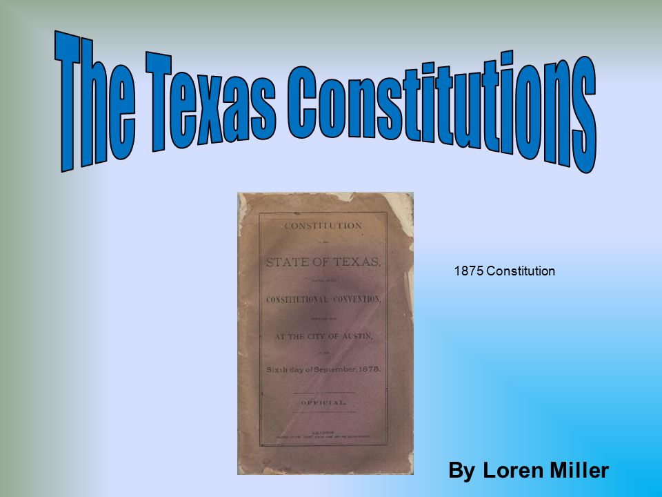 The Texas Constitutions