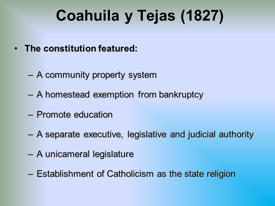 Coahuila y Tejas (1827) The constitution featured: