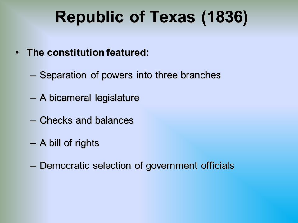 Republic of Texas (1836) The constitution featured: